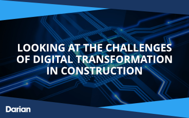Looking At The Challenges of Digital Transformation In Construction