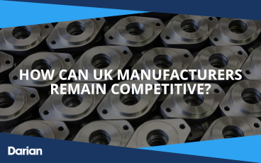 How can UK manufacturers remain competitive?
