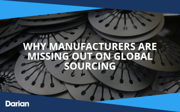 Why manufacturers are missing out on global sourcing