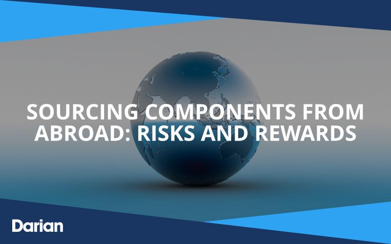 Sourcing Components From Abroad: Risks and Rewards