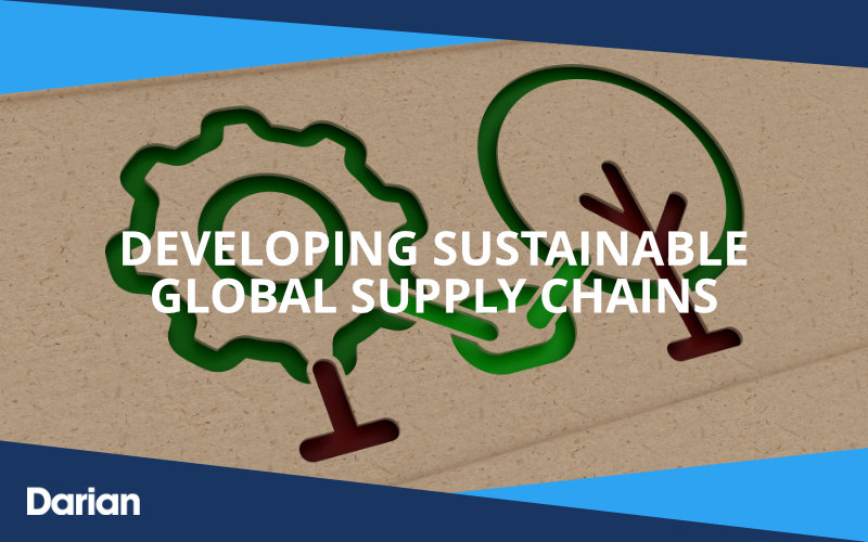 Developing Sustainable Global Supply Chains Darian Global Sourcing
